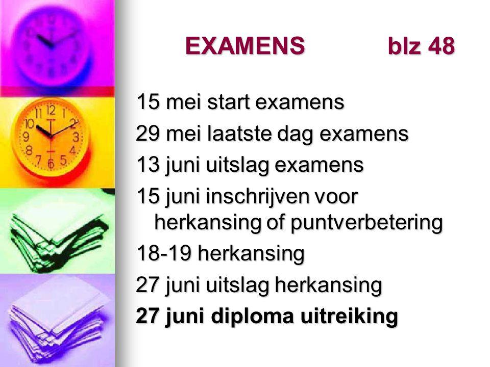 EXAMENS blz 48 15 mei start examens 29 mei laatste dag examens