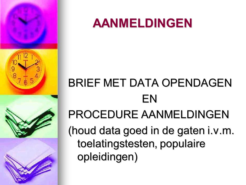 AANMELDINGEN BRIEF MET DATA OPENDAGEN EN PROCEDURE AANMELDINGEN