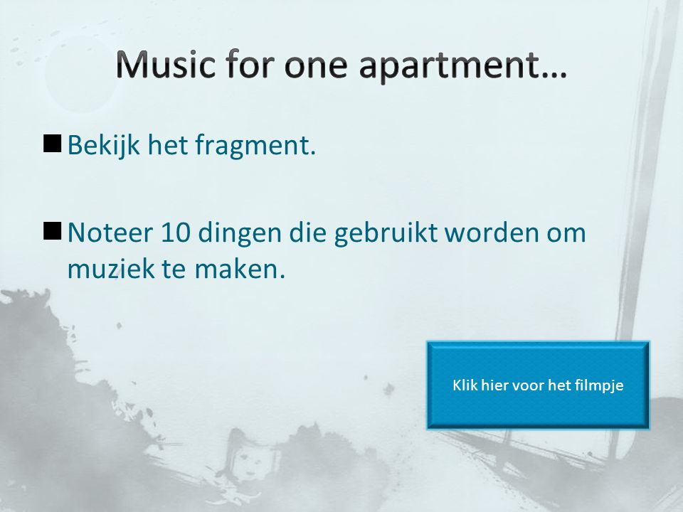 Music for one apartment…