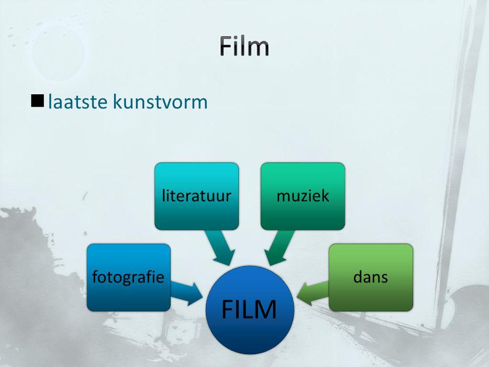 Film laatste kunstvorm FILM fotografie literatuur muziek dans