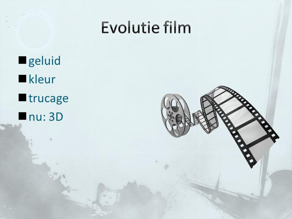 Evolutie film geluid kleur trucage nu: 3D