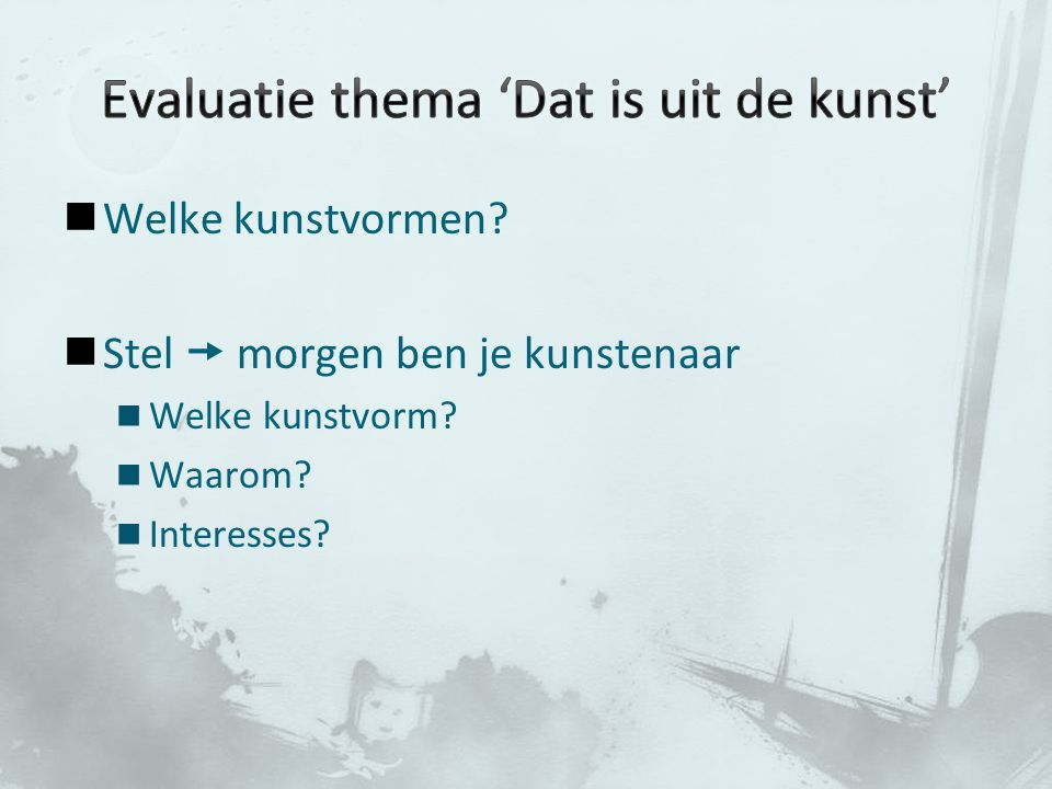 Evaluatie thema 'Dat is uit de kunst'