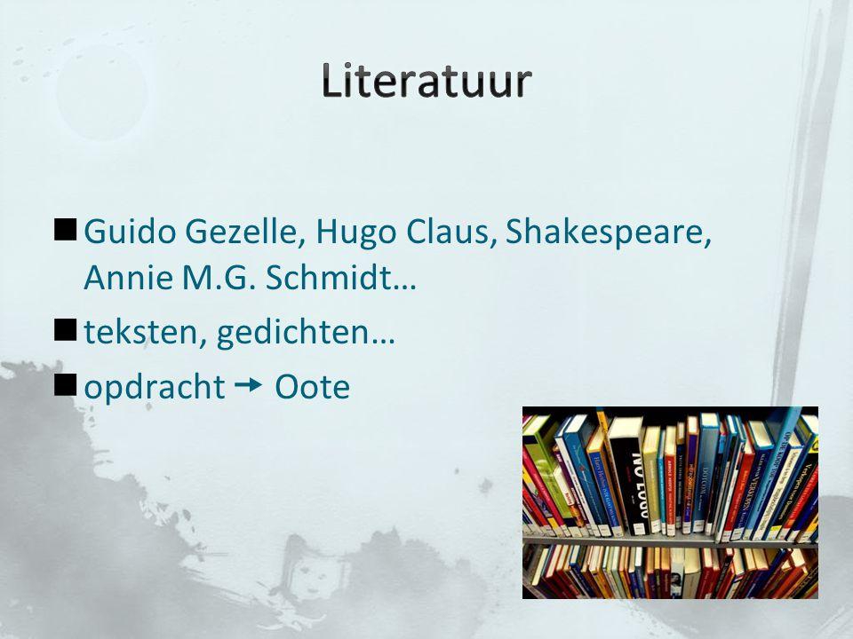 Literatuur Guido Gezelle, Hugo Claus, Shakespeare, Annie M.G. Schmidt…