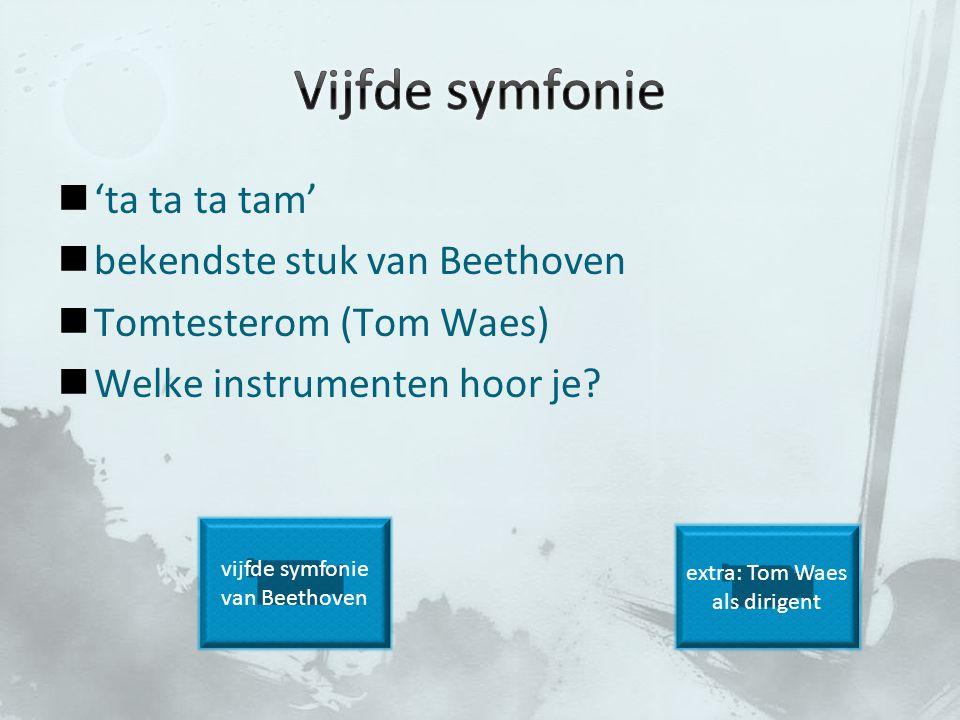 Vijfde symfonie 'ta ta ta tam' bekendste stuk van Beethoven