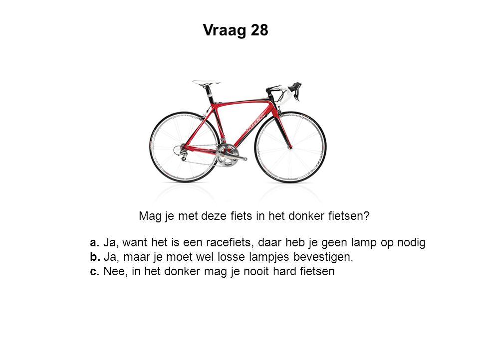 Vraag 28 Mag je met deze fiets in het donker fietsen