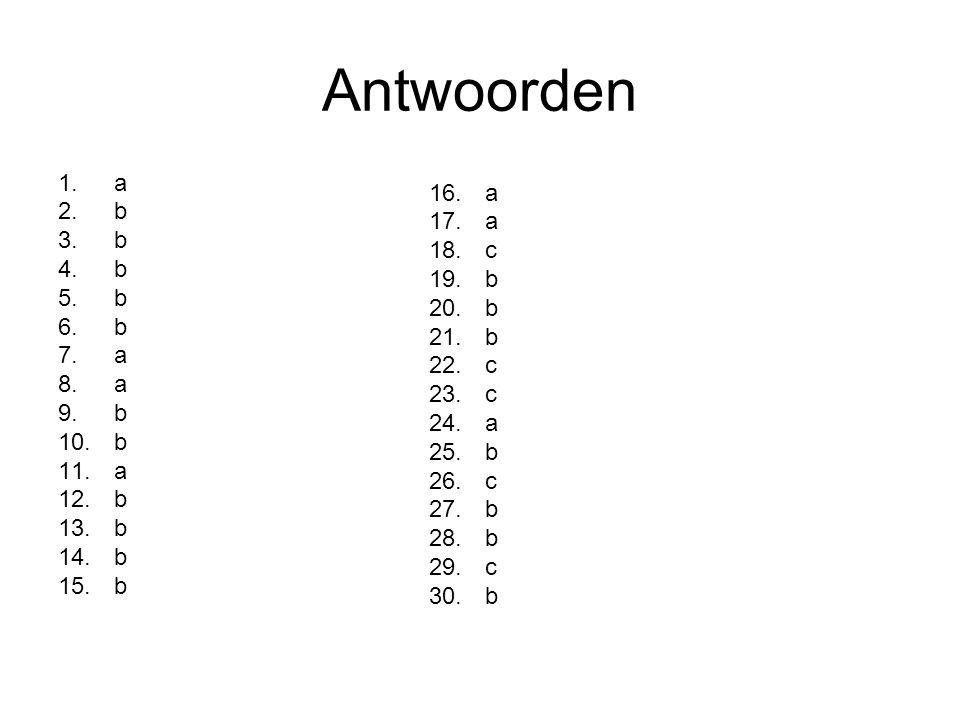 Antwoorden a b a c b