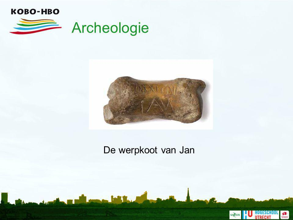 Archeologie De werpkoot van Jan De rol van archeologie