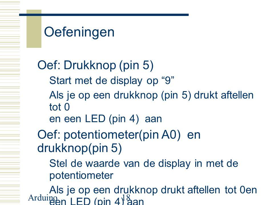Oefeningen Oef: Drukknop (pin 5)