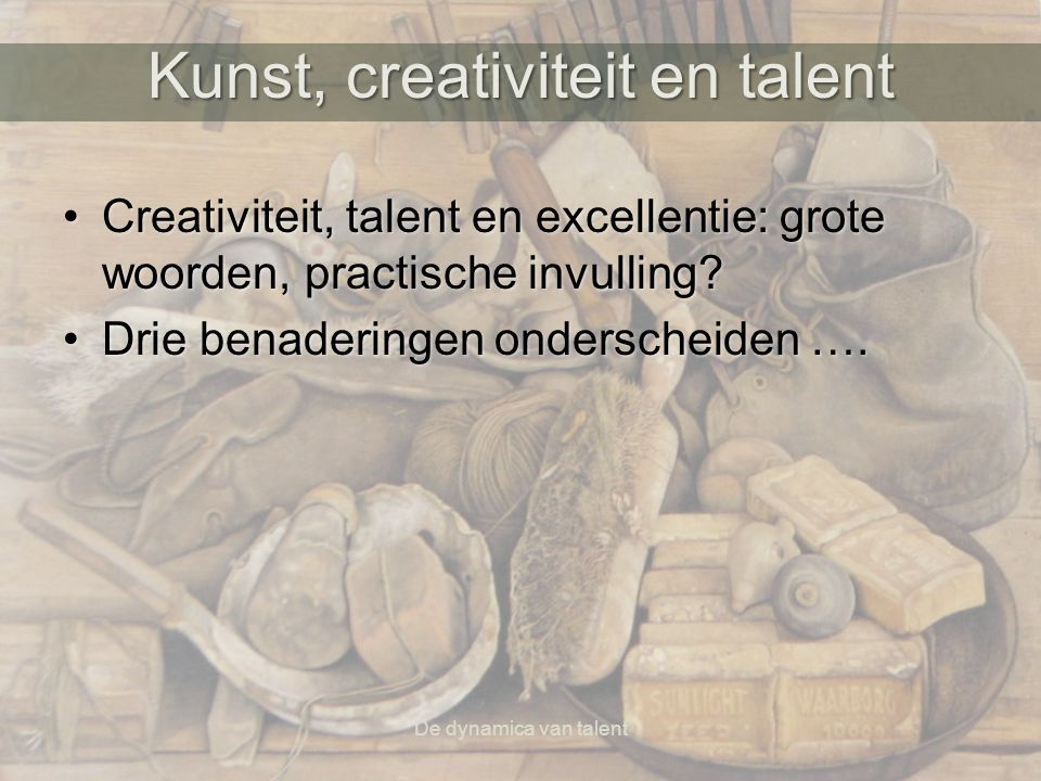 Kunst, creativiteit en talent