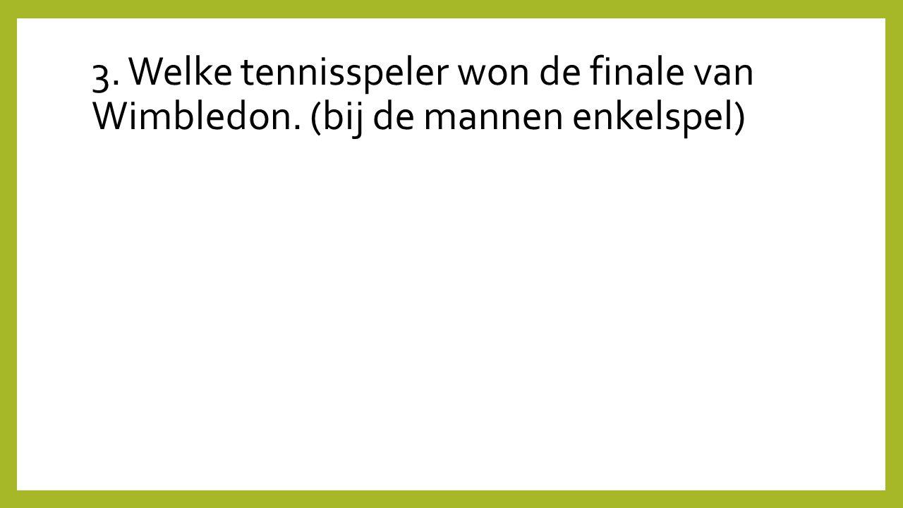 3. Welke tennisspeler won de finale van Wimbledon