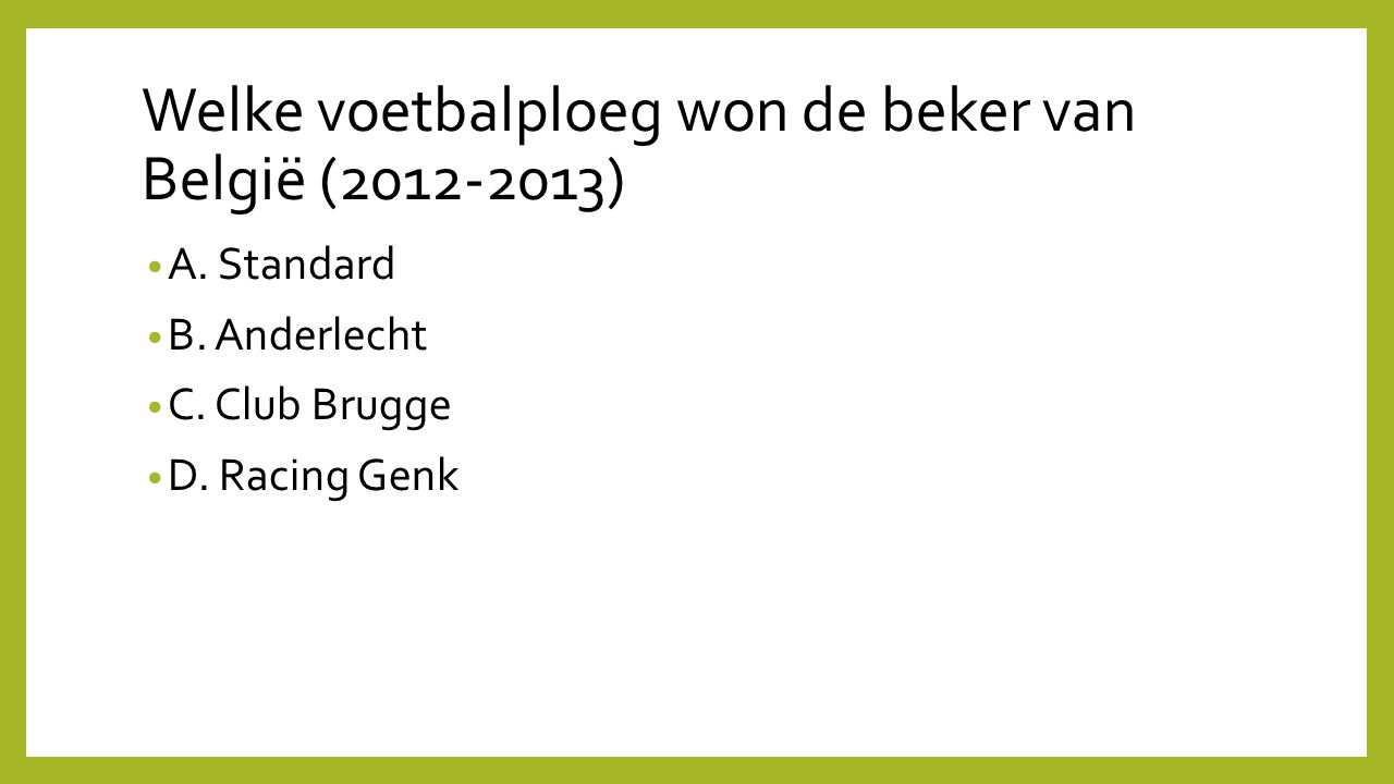 Welke voetbalploeg won de beker van België (2012-2013)