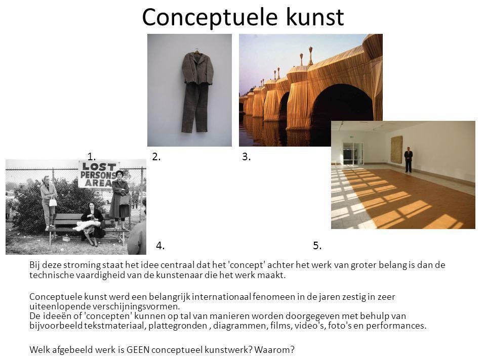 Conceptuele kunst 1. 2. 3. 4. 5.