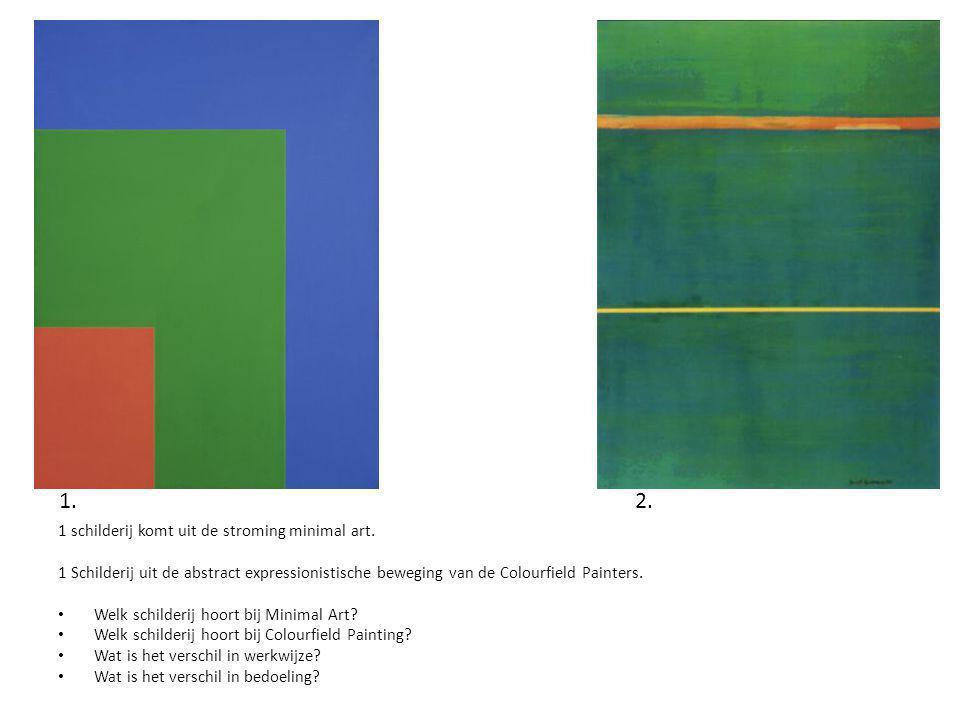1. 2. 1 schilderij komt uit de stroming minimal art.