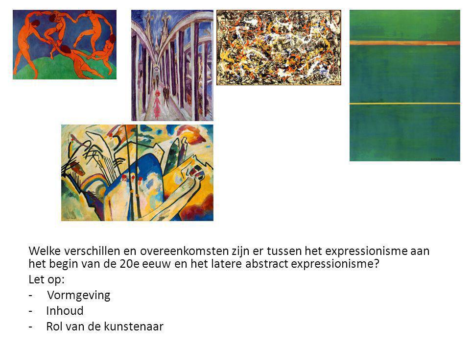 Welke verschillen en overeenkomsten zijn er tussen het expressionisme aan het begin van de 20e eeuw en het latere abstract expressionisme