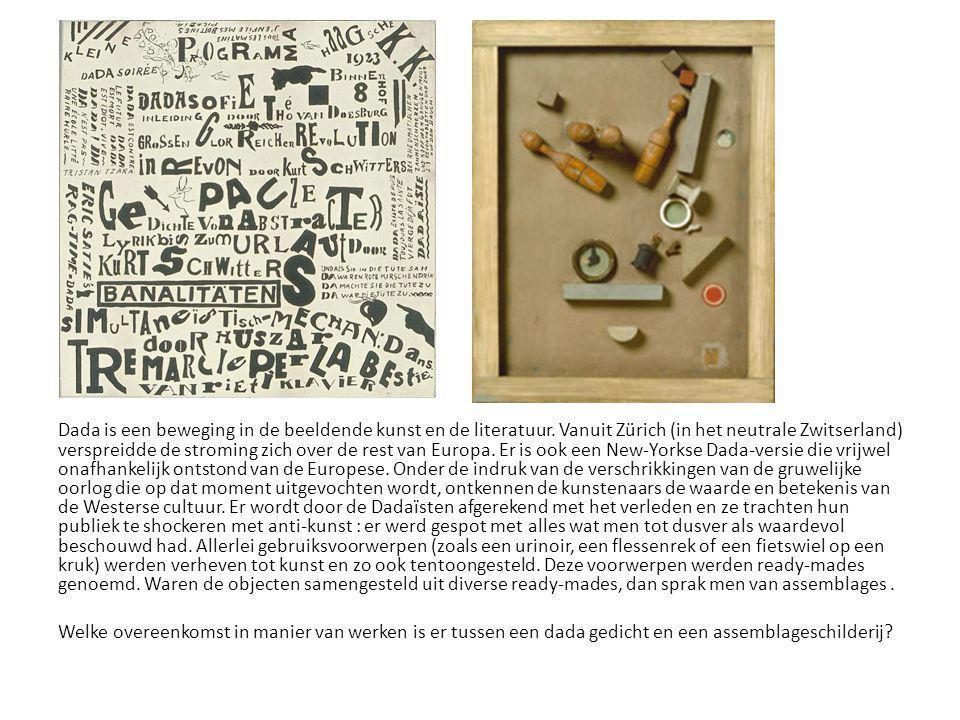 Dada is een beweging in de beeldende kunst en de literatuur