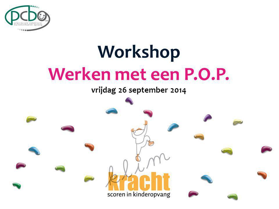 Workshop Werken met een P.O.P. vrijdag 26 september 2014