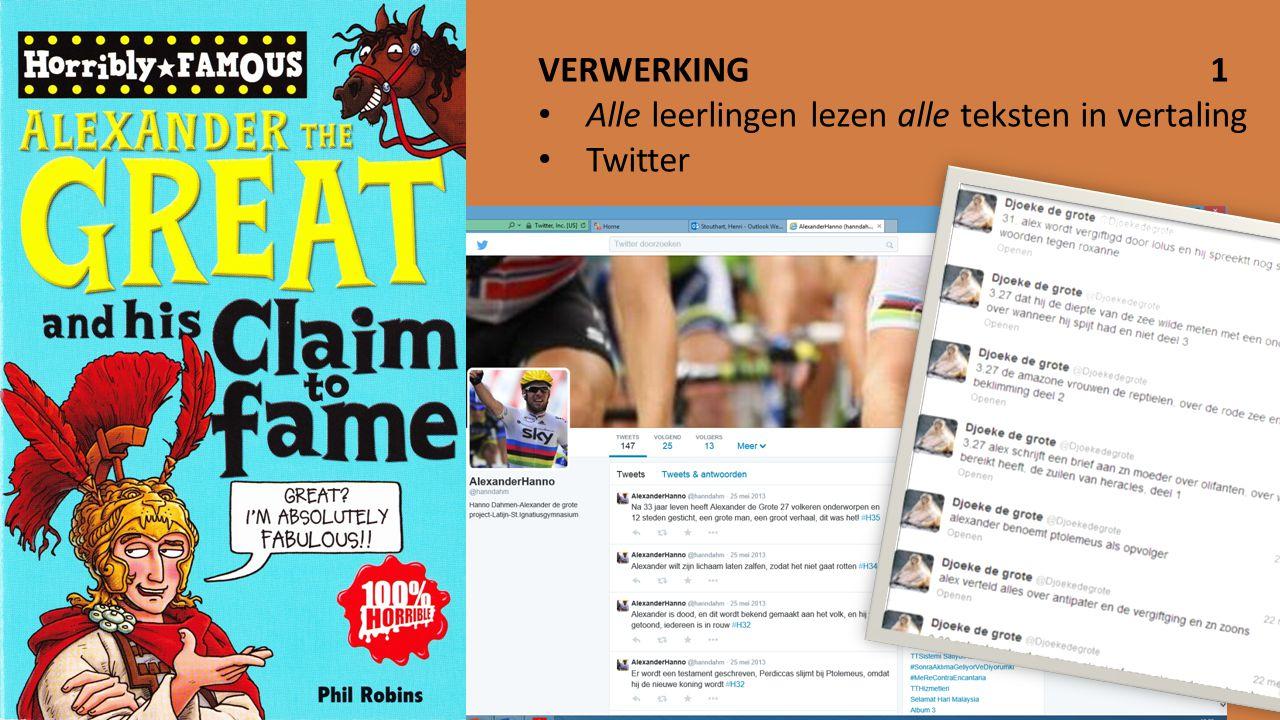 VERWERKING 1 Alle leerlingen lezen alle teksten in vertaling Twitter