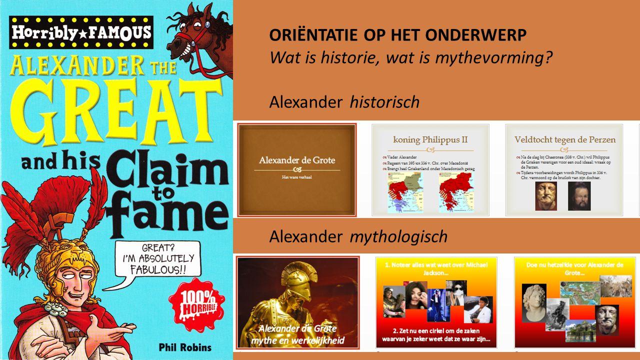 ORIËNTATIE OP HET ONDERWERP Wat is historie, wat is mythevorming
