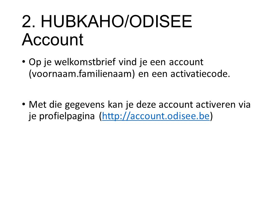 2. HUBKAHO/ODISEE Account