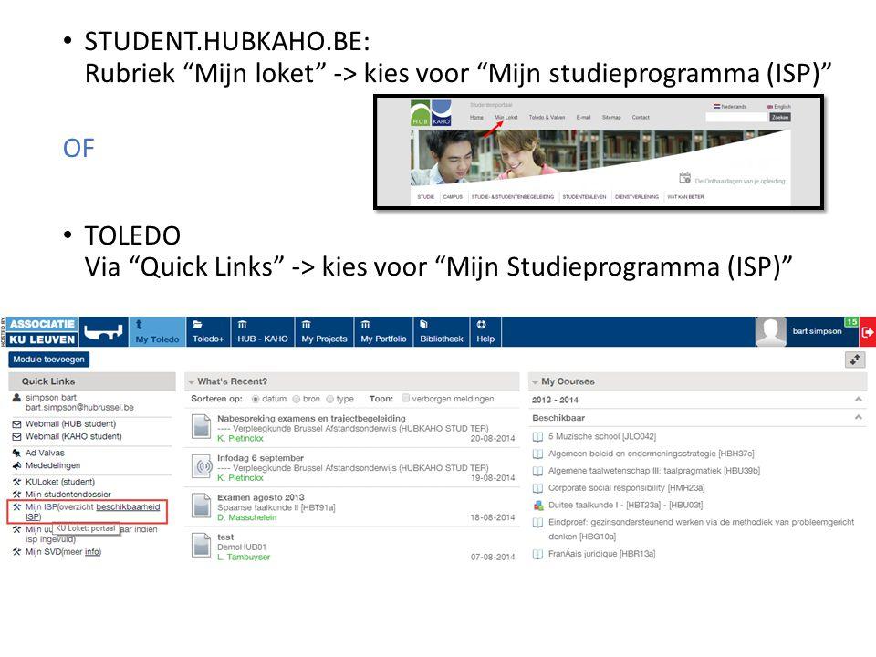 STUDENT.HUBKAHO.BE: Rubriek Mijn loket -> kies voor Mijn studieprogramma (ISP)