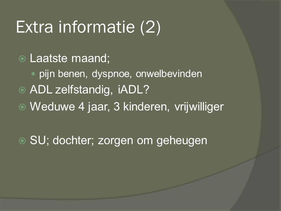 Extra informatie (2) Laatste maand; ADL zelfstandig, iADL