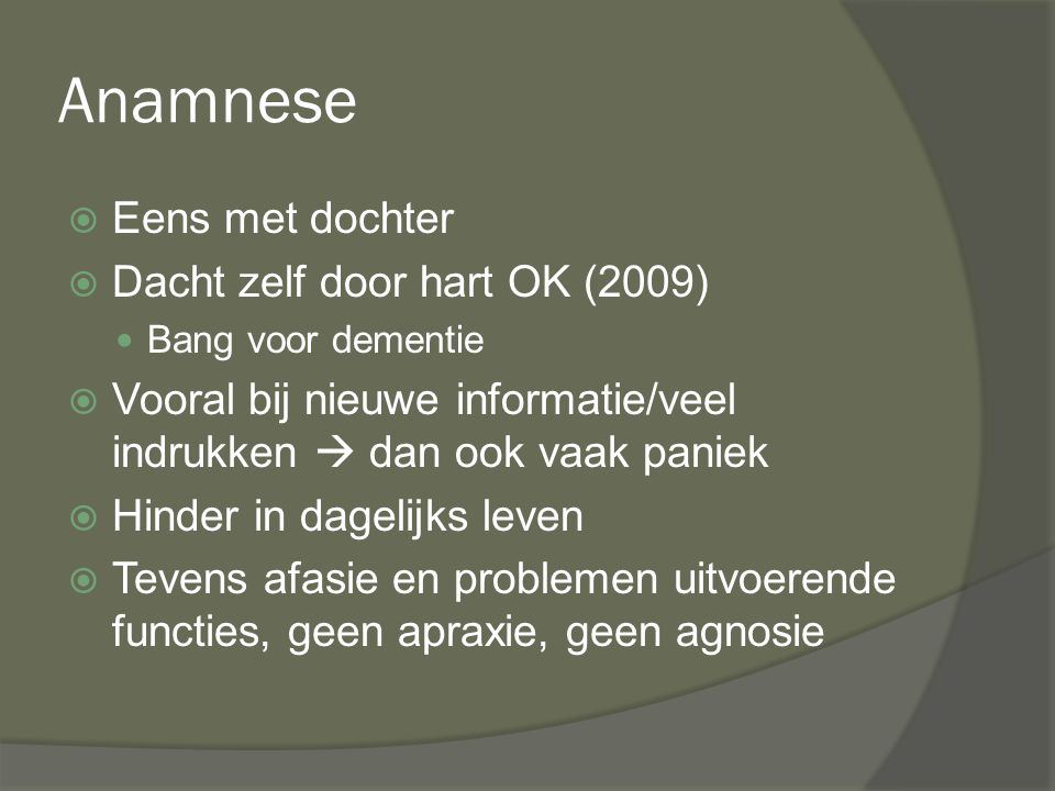 Anamnese Eens met dochter Dacht zelf door hart OK (2009)