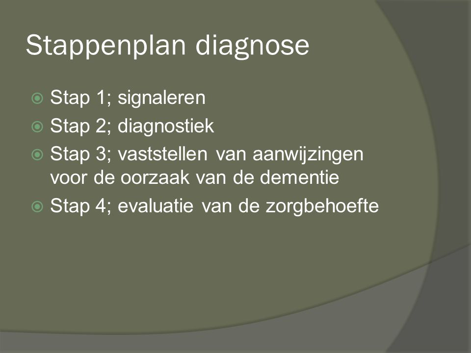 Stappenplan diagnose Stap 1; signaleren Stap 2; diagnostiek