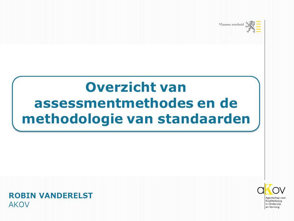 Overzicht van assessmentmethodes en de methodologie van standaarden