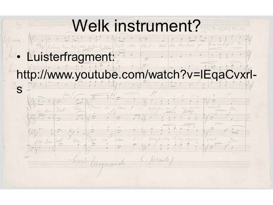 Welk instrument Luisterfragment: