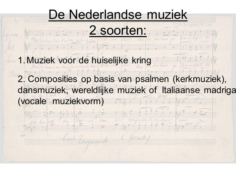 De Nederlandse muziek 2 soorten: