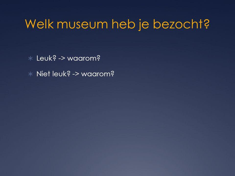 Welk museum heb je bezocht