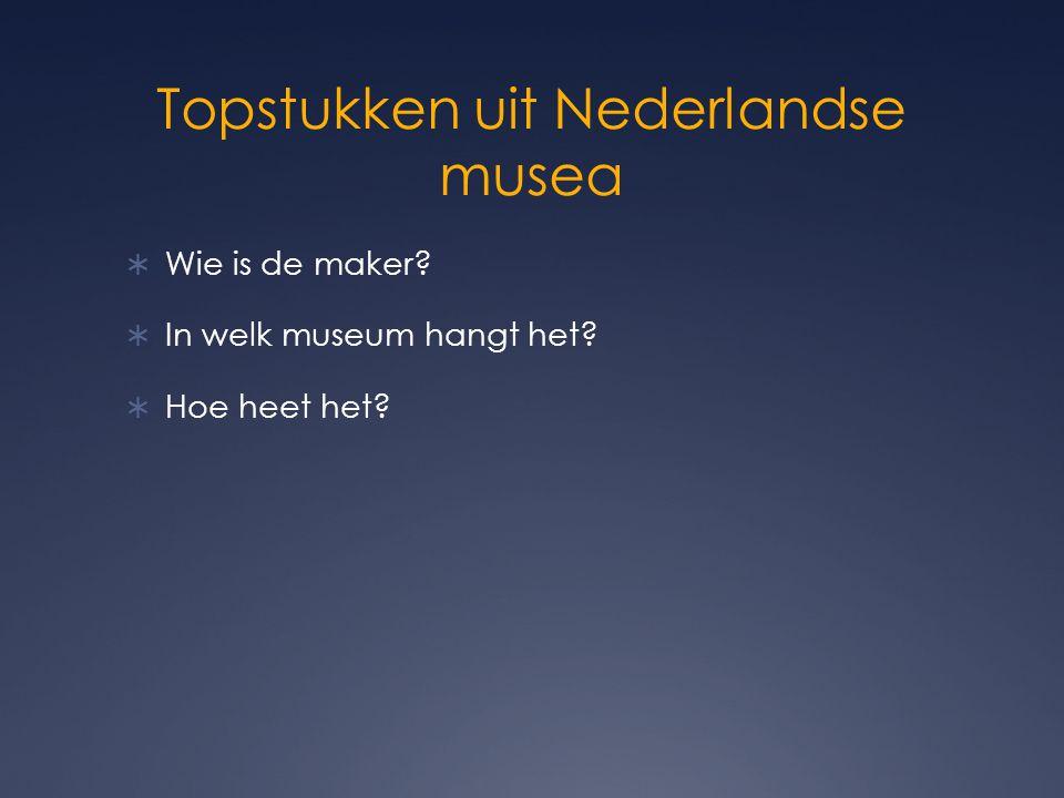 Topstukken uit Nederlandse musea