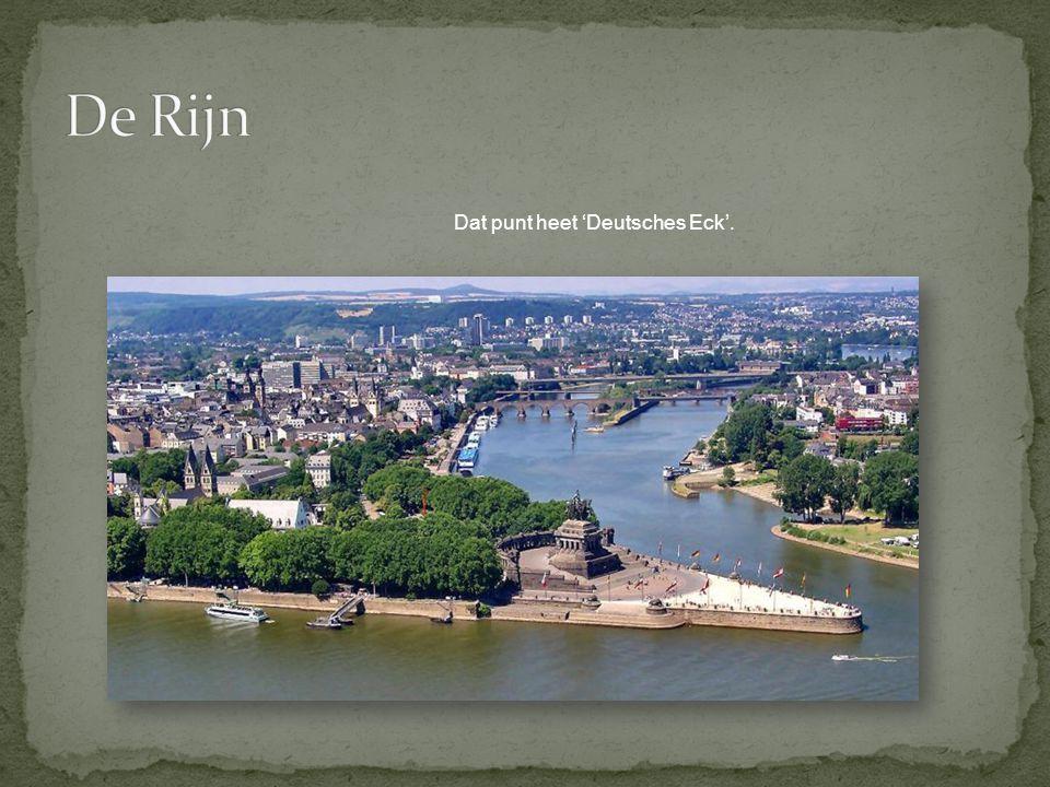 De Rijn Dat punt heet 'Deutsches Eck'.
