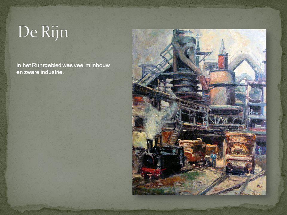 De Rijn In het Ruhrgebied was veel mijnbouw en zware industrie.