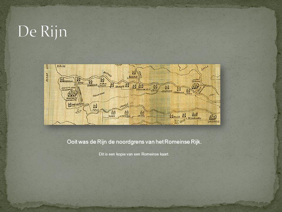 De Rijn Ooit was de Rijn de noordgrens van het Romeinse Rijk.