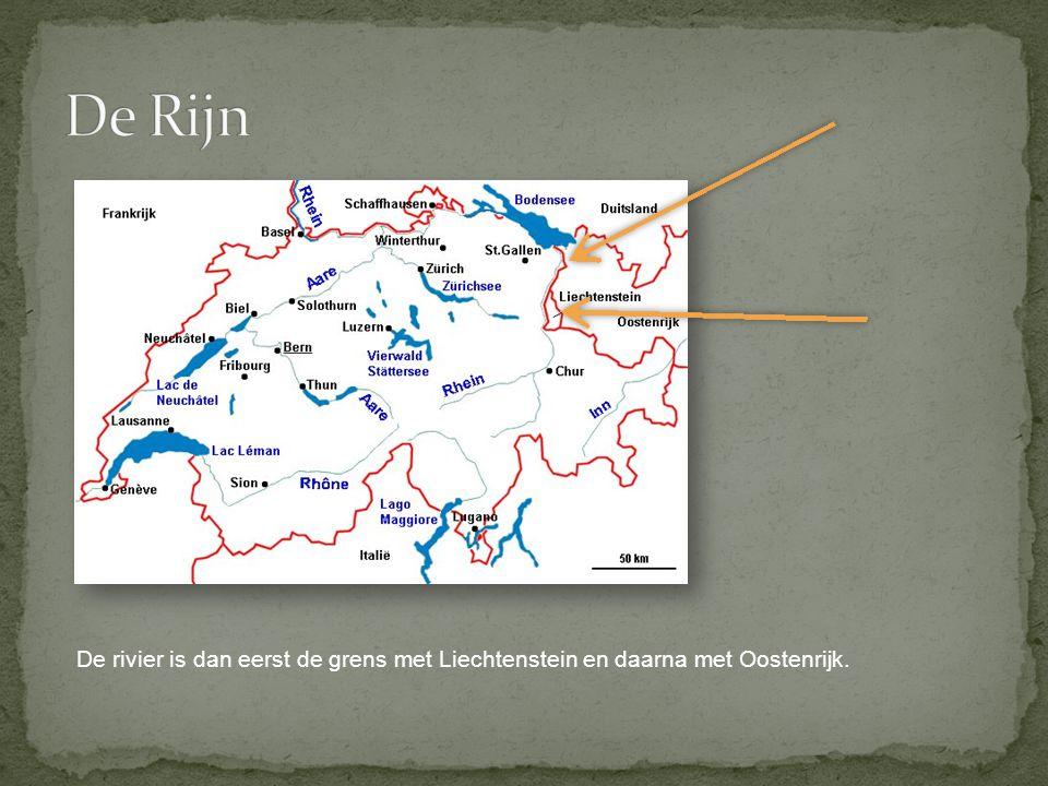 De Rijn De rivier is dan eerst de grens met Liechtenstein en daarna met Oostenrijk.