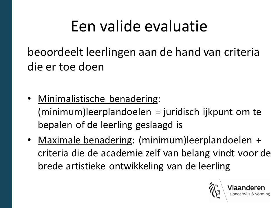 Een valide evaluatie beoordeelt leerlingen aan de hand van criteria die er toe doen.