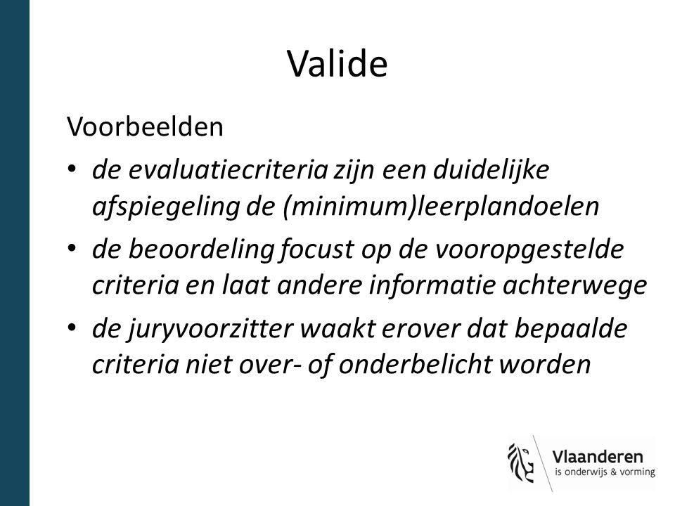Valide Voorbeelden. de evaluatiecriteria zijn een duidelijke afspiegeling de (minimum)leerplandoelen.