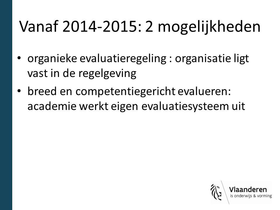 Vanaf 2014-2015: 2 mogelijkheden