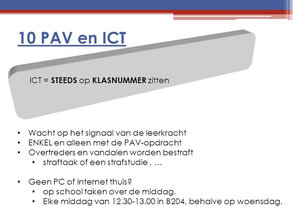 10 PAV en ICT ICT = STEEDS op KLASNUMMER zitten