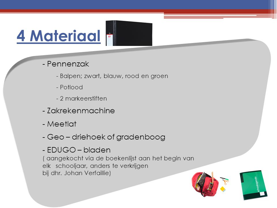 4 Materiaal - Pennenzak - Zakrekenmachine - Meetlat