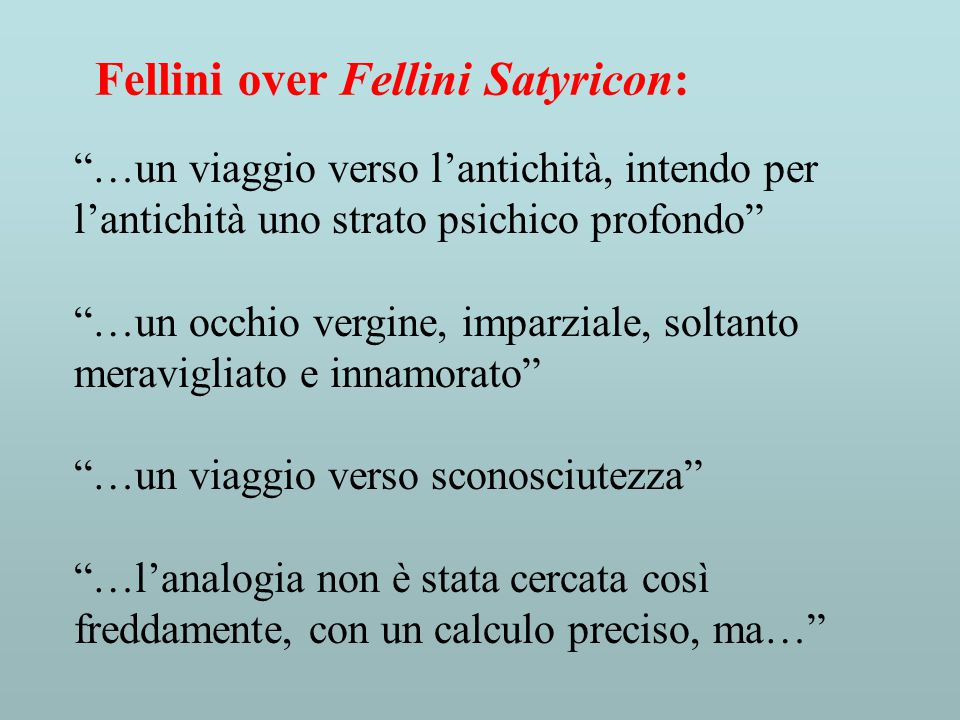 Fellini over Fellini Satyricon:
