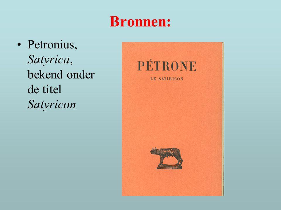 Bronnen: Petronius, Satyrica, bekend onder de titel Satyricon