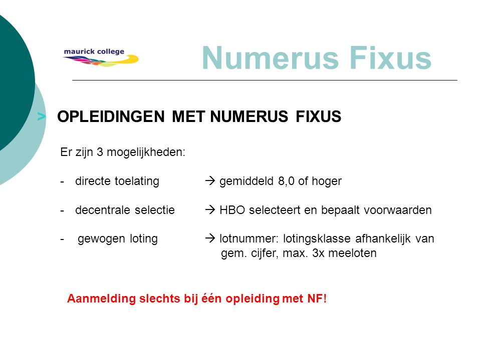 Numerus Fixus > OPLEIDINGEN MET NUMERUS FIXUS