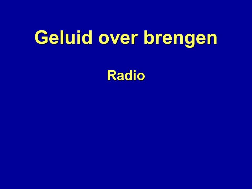 Geluid over brengen Radio