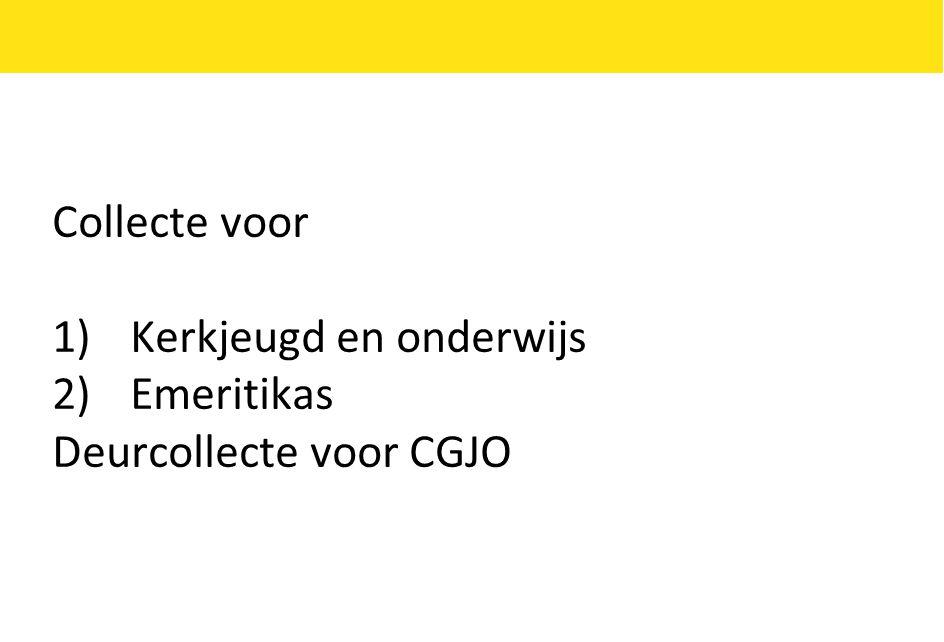Collecte voor Kerkjeugd en onderwijs Emeritikas Deurcollecte voor CGJO