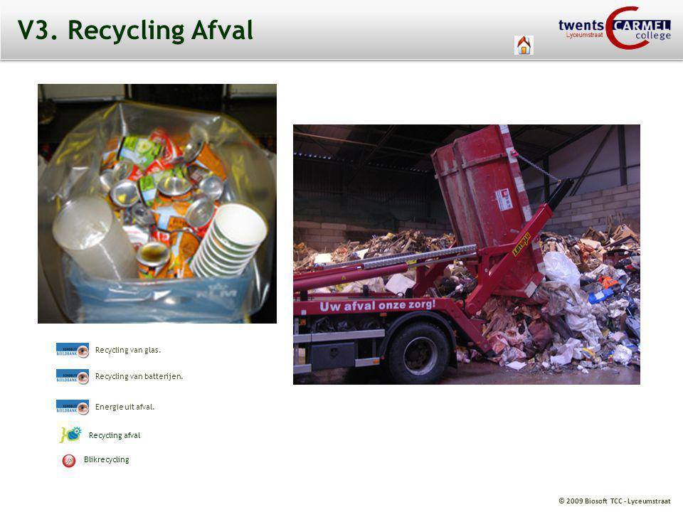 V3. Recycling Afval Recycling van glas. Recycling van batterijen.
