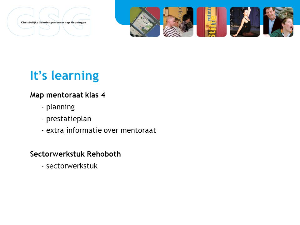 It's learning Map mentoraat klas 4 - planning - prestatieplan - extra informatie over mentoraat Sectorwerkstuk Rehoboth - sectorwerkstuk