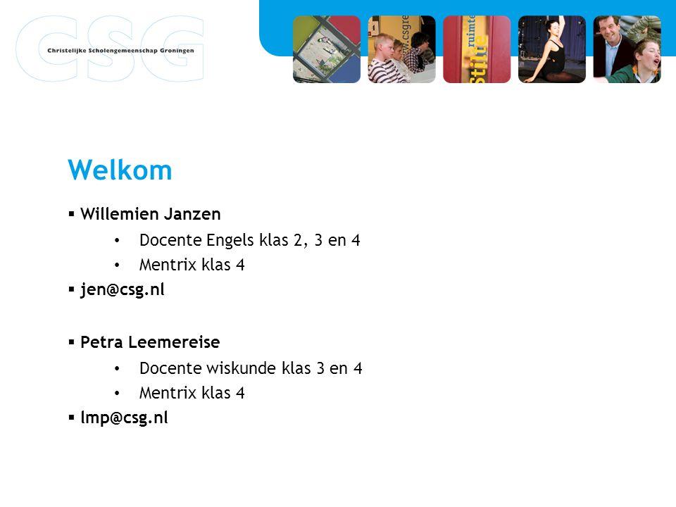 Welkom Willemien Janzen Docente Engels klas 2, 3 en 4 Mentrix klas 4