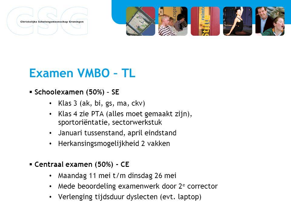 Examen VMBO – TL Schoolexamen (50%) – SE Klas 3 (ak, bi, gs, ma, ckv)